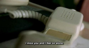 miss you and I feel so alone. #Alone #Missing #picturequotes