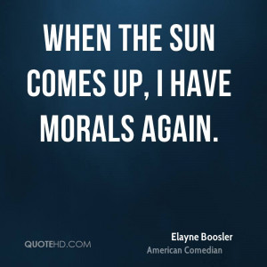 elayne-boosler-elayne-boosler-when-the-sun-comes-up-i-have-morals.jpg