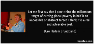 Let me first say that I don't think the millennium target of cutting ...