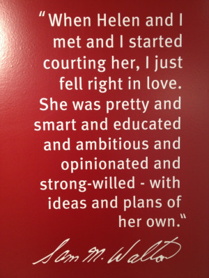Sam Walton quote about his wife Alice. This is at the entrance to the ...