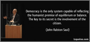 Democracy is the only system capable of reflecting the humanist ...