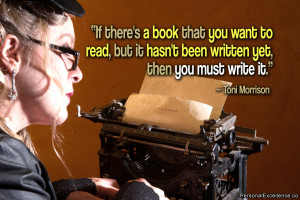 "Inspirational Quote: ""If there's a book that you want to read, but ..."