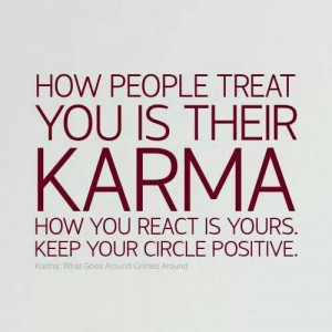 How people treat you...