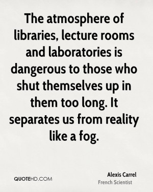 The atmosphere of libraries, lecture rooms and laboratories is ...