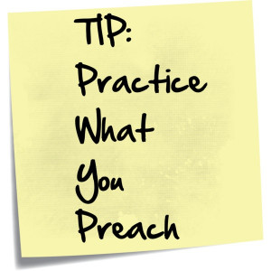 Practice What You Preach Sayings Practice what you preach
