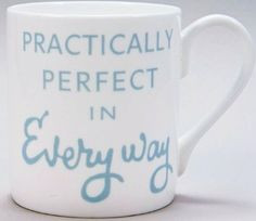 Mary Poppins quote: 'Practically Perfect in Every Way' Large White and ...