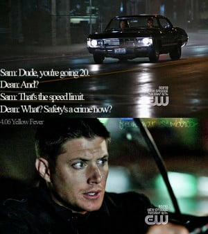 Supernatural Quotes Safety's a crime???