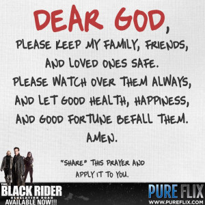- Dear God - Please keep my family, friends, and loved ones safe ...