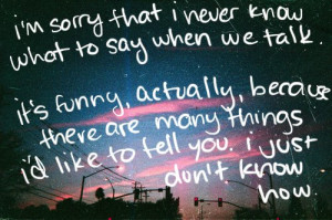 amazing quotes, inspire, love, photography, quotes, sorry, talk, text ...