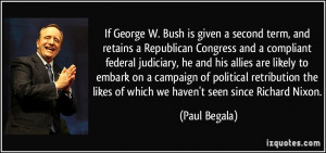 If George W. Bush is given a second term, and retains a Republican ...