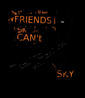Quotes Picture: whenever i miss my friends i look in skyalthough, i ...