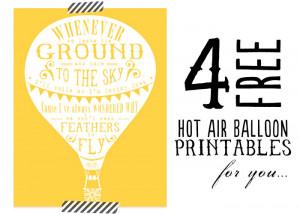 Four FREE Hot Air Balloon Printables + Quotes