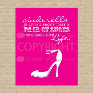 Cinderella is living proof... Shoes, shoe, high heel quote - Archival ...