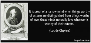 It is proof of a narrow mind when things worthy of esteem are ...
