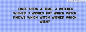 Pictures , 3 witches wished 3 wishes but which witch knows which witch ...