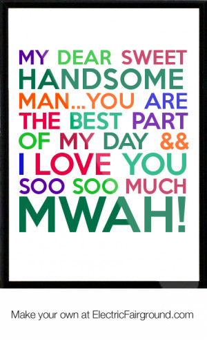 sweet Handsome man...You are the best part of my day && I love you ...