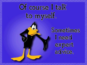 Quote: Laughing, Expertadvice, Looney Tunes, Daffy Ducks, Funny Quotes ...