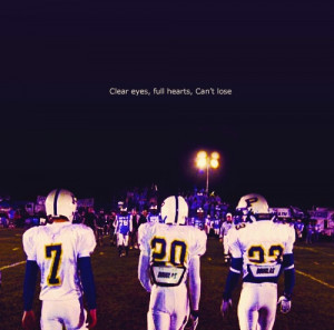 Showing Gallery For Friday Night Lights Quotes Clear Eyes Full Hearts ...