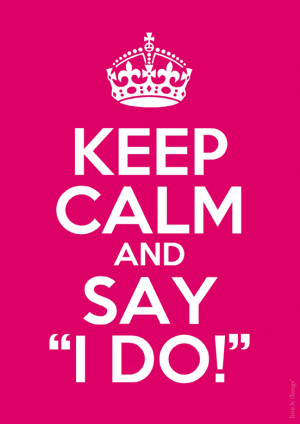 Keep Calm and Say I Do – free printable