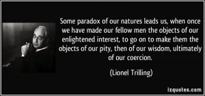 Some paradox of our natures leads us, when once we have made our ...