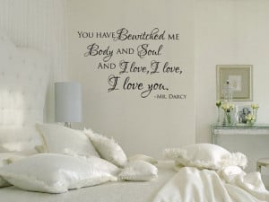 ... body and soul Mr. Darcy Pride and Prejudice romantic quote vinyl wall