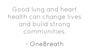 Good lung and heart health can change lives and build