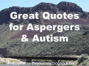 Great Quotes for Aspergers and Autism