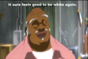 Uncle Ruckus Quotes Justice uncle ruckus is one of
