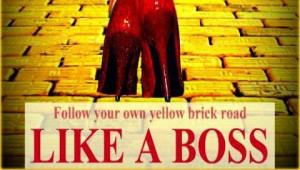 follow your yellow brick road LIKE A BOSS