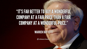 It's far better to buy a wonderful company at a fair price than a fair ...