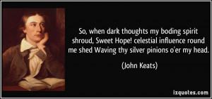 So, when dark thoughts my boding spirit shroud, Sweet Hope! celestial ...