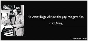 More Tex Avery Quotes