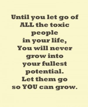 Let them go so YOU can grow.