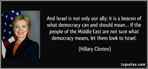... Middle East are not sure what democracy means, let them look to Israel