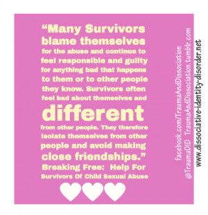 Many Survivors blame themselves for the abuse and continue to feel ...