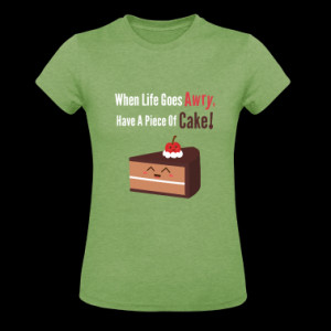 cute piece of chocolate cake with funny quote Women's T-Shirts