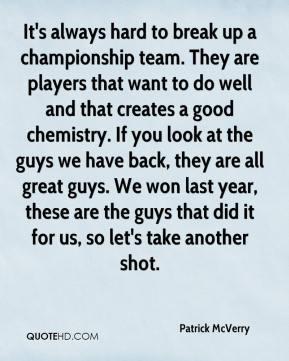 Patrick McVerry - It's always hard to break up a championship team ...