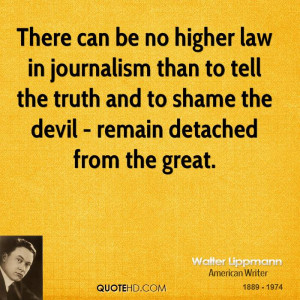 ... tell the truth and to shame the devil - remain detached from the great