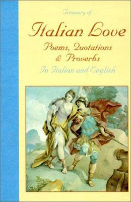 Treasury of Italian Love Poems, Quotations and Proverbs
