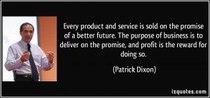 Every product and service is sold on the promise of a better future ...