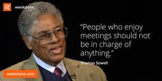 ... agree, Thomas. #meetings #productivity #motivational #quotes #Sewell
