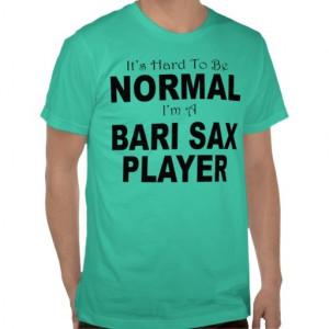 Normal Bari Sax Player Tee Shirts