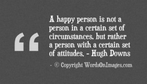... , but rater a person with a certain set of attitudes. hugh downs