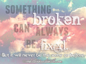 ... Fixed: Quote About Something Broken Can Always Be Fixed ~ Daily