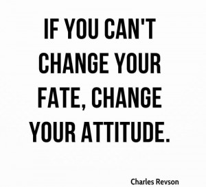 ... com/if-you-cant-change-your-fate-change-your-attitude-charles-revson