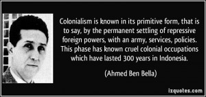 Colonialism is an idea born in the West that drives Western countries ...