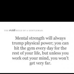 Mental strength.