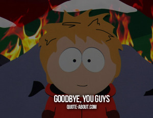 Goodbye, You Guys – Kenny McCormick quotes