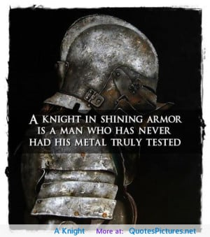 Knight motivational inspirational love life quotes sayings poems ...