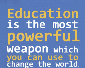 ... is-the-most-powerful-weapon-Nelson-Mandela-quotes-education-quotes.jpg